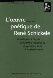 L'oeuvre poétique de René Schickele ; contribution à l'étude du lyrisme à l'époque du «jugendstil» et de l'expressionisme - Couverture - Format classique