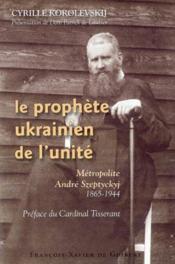 Le prophete ukrainien de l'unite - Couverture - Format classique