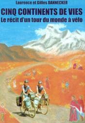 Cinq continents de vies ; recit d'un tour du monde a velo - Couverture - Format classique