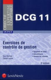 Exercices de contrôle de gestion ; DCG 11 ; licence ; questions de cours ; cas pratiques ; annales de l'examen (3e édition) - Couverture - Format classique