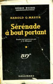Serenade A Bout Portant. ( Suddenly A Corpse ). Collection : Serie Noire Avec Jaquette N° 117 - Couverture - Format classique