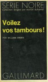 Collection : Serie Noire N° 1545 Voilez Vos Tambours ! - Couverture - Format classique