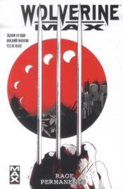 Wolverine max t.1 ; rage permanente - Couverture - Format classique