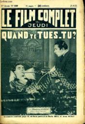 Le Film Complet Du Jeudi N° 1159 -11e Annee - Quant Te Tues-Tu ? - Couverture - Format classique