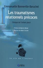 Les traumatismes relationnels précoces ; clinique de l'enfant placé - Couverture - Format classique
