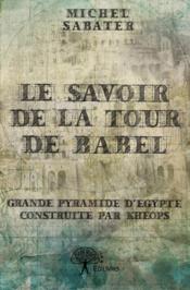 Le savoir de la tour de Babel - Couverture - Format classique