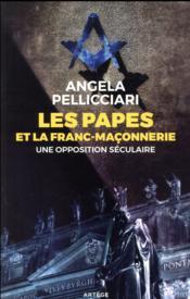Les papes et la franc-maçonnerie ; une opposition irééductible - Couverture - Format classique