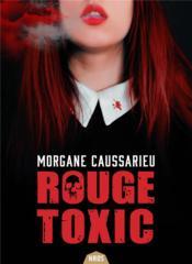 Rouge toxic - Couverture - Format classique