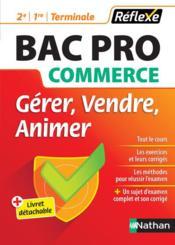 MEMOS REFLEXES T.84 ; bac pro commerce ; gérer, vendre, animer ; 2de ; 1re ; terminale (édition 2017) - Couverture - Format classique