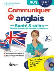Communiquer en anglais ; santé et soins, maîtrise du vocabulaire médical professionnel ; IFSI ; UE6.2 ; S.1-2-3 - Couverture - Format classique