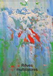 Reves multicolores (calendrier mural 2019 din a3 vertical) - art abstrait multicolore (calendrier me - Couverture - Format classique