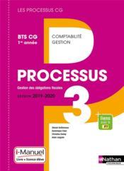 LES PROCESSUS 3 ; BTS CG ; processus gestion des obligations fiscales ; 1re année (édition 2019) - Couverture - Format classique