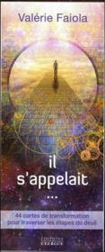 Il s'appelait... ; 44 cartes de transformation pour traverser les étapes du deuil - Couverture - Format classique