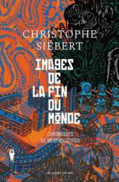 Chroniques de Mertvecgorod t.1 ; images de la fin du monde - Couverture - Format classique