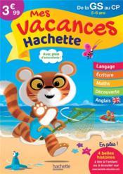 Mes vacances Hachette ; de la GS au CP - Couverture - Format classique