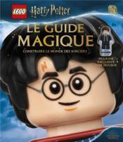 Lego - Harry Potter ; le guide magique ; construire le monde des sorciers - Couverture - Format classique