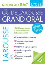 Le guide Larousse du grand oral - Couverture - Format classique