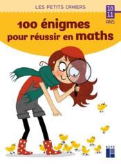 100 énigmes pour réussir en maths ; 10/11 ans (édition 2021) - Couverture - Format classique