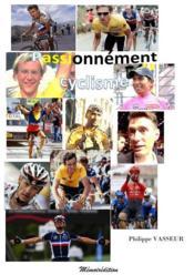 Passionnément cyclisme - Couverture - Format classique