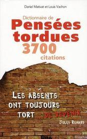 Dictionnaire de pensées tordues ; 3700 citations - Intérieur - Format classique