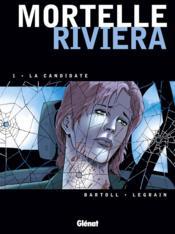 Mortelle riviera t.1 ; la candidate - Couverture - Format classique