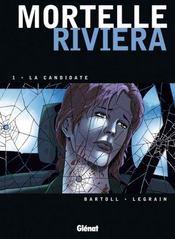 Mortelle riviera t.1 ; la candidate - Intérieur - Format classique
