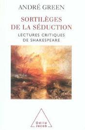 Les sortilèges de la séduction ; lectures critiques de Shakespeare - Intérieur - Format classique