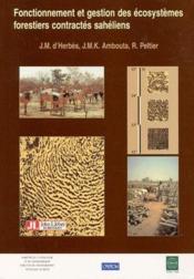 Fonctionnement et gestion des écosystèmes forestiers contractés sahéliens - Couverture - Format classique