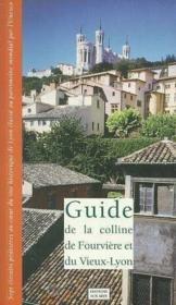 Guide De La Colline De Fourviere Et Du Vieux Lyon - Couverture - Format classique