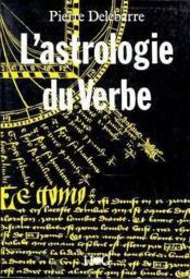L'Astrologie Du Verbe Et L'Alphabet Cosmique : Essai Sur La Langue Universelle - Couverture - Format classique