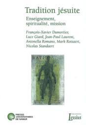Tradition jésuite ; enseignement, spiritualité, mission - Couverture - Format classique