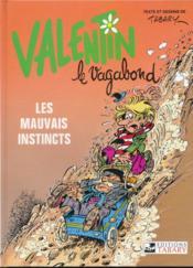 Valentin Le vagabond: Les mauvais instincts - Couverture - Format classique
