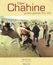 Edgar Chahine ; peintre-graveur 1874-1947 - Couverture - Format classique