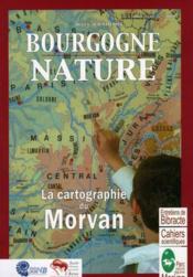 Revue Scientifique Bourgogne-Nature N.6 ; La Cartographie Du Morvan - Couverture - Format classique