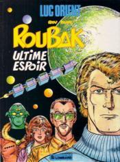 Luc Orient : Roubak ultime espoir - Couverture - Format classique
