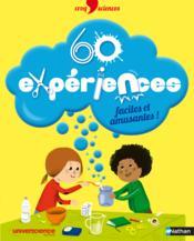 60 expériences faciles et amusantes - Couverture - Format classique