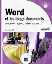 Word et les longs documents ; concevoir rapport, thèse, roman... - Couverture - Format classique