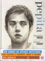 Pepita ; Takehiko Inoue sur les traces d'Antoni Gaudi - Couverture - Format classique