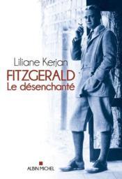 Fitzgerald, le désenchanté - Couverture - Format classique