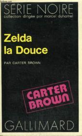 Collection : Serie Noire N° 1691 Zelda La Douce - Couverture - Format classique