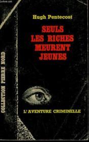 Seuls Les Riches Meurent Jeunes. Collection L'Aventure Criminelle N° 196 - Couverture - Format classique