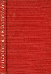 Le Livre D'Or De L'Histopire De France - Couverture - Format classique