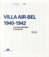 Villa Air-Bel 1940-1942 ; un phalanstère d'artiste - Couverture - Format classique
