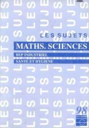 Sujets maths sciences bep industriel sante hygiène 98 - Couverture - Format classique