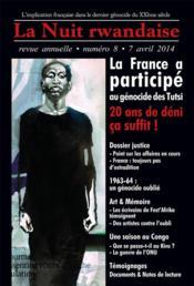 La nuit rwandaise n 8 : la france a participe au genocide. 20 ans de deni, ca suffit ! - Couverture - Format classique