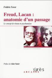 Freud, Lacan ; anatomie d'un passage : la notion de réseau en psychanalyse - Couverture - Format classique