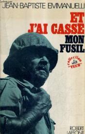 Et J'Ai Casse Mon Fusil. - Couverture - Format classique
