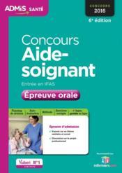 Concours aide-soignant ; entrée en IFAS ; épreuve orale (6e édition) - Couverture - Format classique