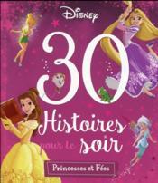 Princesses et fées ; 30 histoires pour le soir - Couverture - Format classique