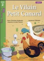 TOUS LECTEURS ! ; le vilain petit canard ; niveau 2 ; livre de l'élève (édition 2016) - Couverture - Format classique